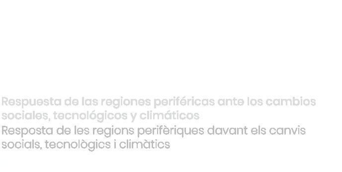 XLV Reunión de Estudios Regionales: Respuesta de las regiones periféricas ante los cambios sociales, tecnológicos y climáticos
